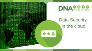 Data Security cloud DNA IT