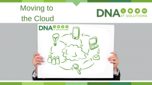 moving to cloud DNA IT Solutions