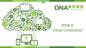 What is Cloud computing DNA IT