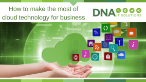 Cloud Technology for business DNA IT