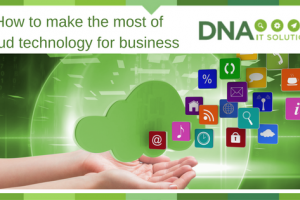 How to make the most of cloud technology for your business
