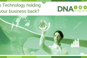 Is technology holding your business back?