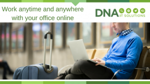 work anywhere Microsoft 365 DNA IT Solutions