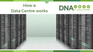 How a data centre works DNA IT
