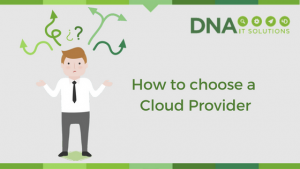 How to choose a cloud provider DNA IT