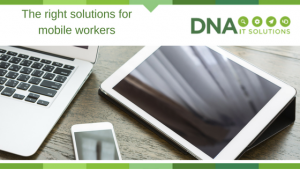 right solution for mobile workers DNA IT