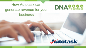 Generate revenue with Autotask DNA IT
