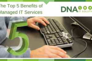 The Top 5 Benefits of Managed IT Services