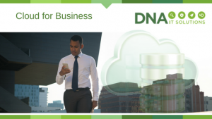 cloud for business DNA IT Solutions