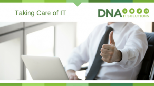 Taking care of IT DNA IT SolutionsTaking care of IT DNA IT Solutions