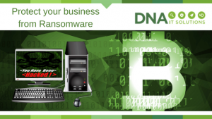 protect ransomware DNA IT Solutions