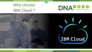 why choose IBM Cloud DNA IT Solutions