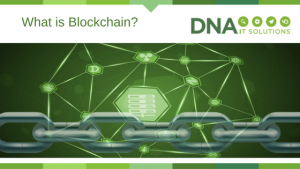 What is Blockchain DNA IT Solutions