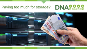 Paying too much for storage_ DNA IT Solutions