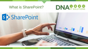 what is sharepoint DNA IT Solutions