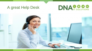 A Great Help Desk DNA IT Solutions
