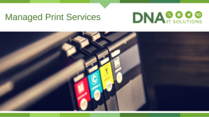 Managed Print Services DNA IT Solutions