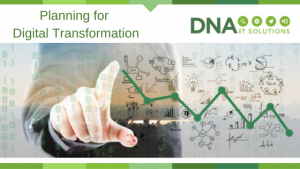 Planning for Digital Transformation DNA IT Solutions