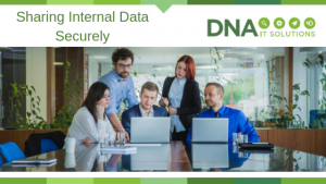 Sharing Internal Data Securely DNA IT Solutions