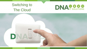 Switching to the cloud DNA IT Solutions