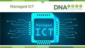 Managed ICT DNA IT Solutions